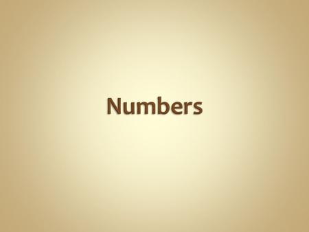 Numbers can be written in 2 ways – FIGURES or WORDS Example: 123 763 or one hundred twenty three thousand seven hundred sixty three.
