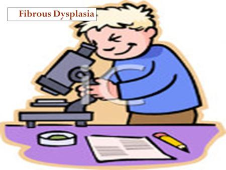 Fibrous Dysplasia. Fibro-Osseous Lesions of the Jaws 1. Fibrous dysplasia (hamartoma) 2. Cemento-osseous dysplasia (reactive) a. Focal cemento-osseous.