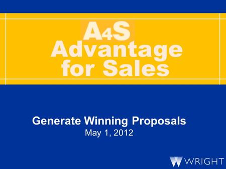 Advantage Generate Winning Proposals May 1, 2012 for Sales.