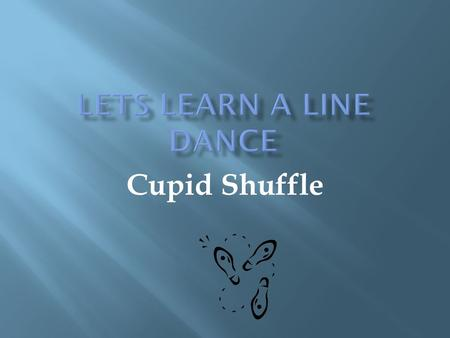 Cupid Shuffle.  Everyone find a line on the floor and face the stage.  Now put your arms stretched out to your sides, you should not be able to touch.