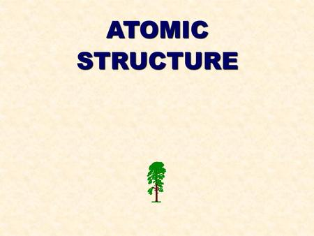 ATOMICSTRUCTURE. THE STRUCTURE OF ATOMS Atoms consist of a number of subatomic particles, the most important are... Mass / kgCharge / C Relative mass.