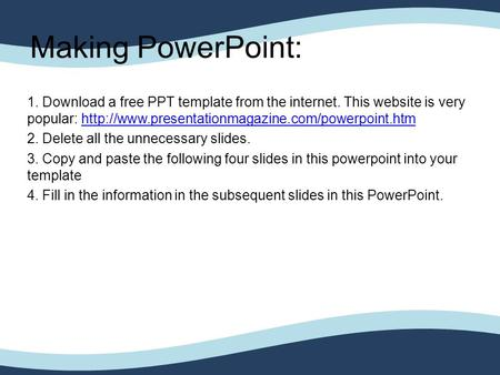 Making PowerPoint: 1. Download a free PPT template from the internet. This website is very popular: