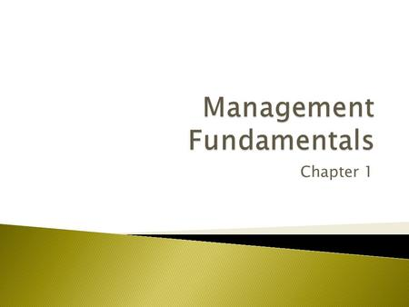 Chapter 1. 1. I will be able to explain the challenges facing 21 st Century managers 2. I will be able to describe the characteristics and performance.