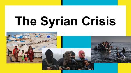 The Syrian Crisis. How Did This Crisis Start? ●The tragedy began in 2011, with an event known as the Arab Spring. Citizens across the Middle East rose.