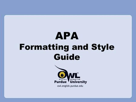 APA Formatting and Style Guide. What is APA? APA (American Psychological Association) is the most commonly used format in the Social Sciences.