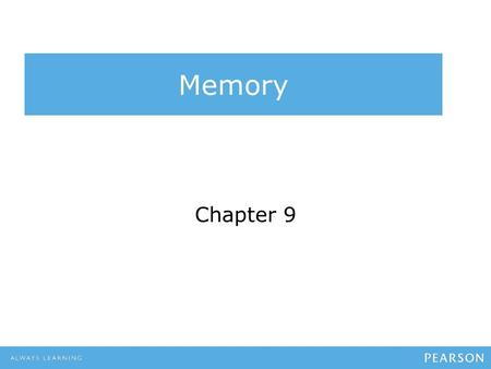 Memory Chapter 9. Memory and Its Processes Memory - system that receives information from the senses, organizes and alters it as it stores it away, and.
