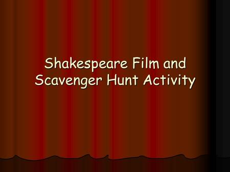 Shakespeare Film and Scavenger Hunt Activity. 1. Shakespeare wrote during the Renaissance period. 2. Shakespeare wrote for everyone, not one particular.