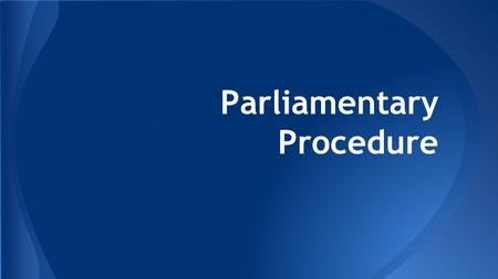 an introduction to the parlimentary procedure Parliamentary privileges: an introduction  rules and standing orders regulating  the procedure of parliament, there shall be freedom of speech.