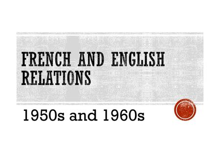 1950s and 1960s.  French Canadians felt betrayed by the Treaty of Paris in 1763  This treaty made them give up New France  French were only left with.
