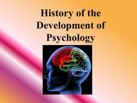 History of the Development of Psychology PAGE 24-34.