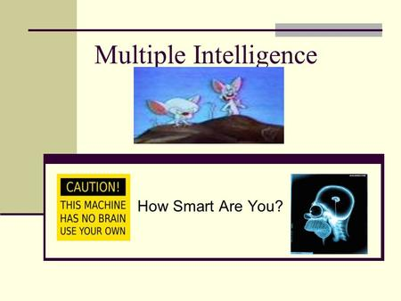 Multiple Intelligence How Smart Are You?. Verbal-Linguistic Intelligence (Word Smart or Book Smart) Involves: Understanding the order and meaning of words.
