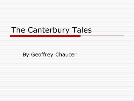 an analysis of the prominent topic in the canterbury tales by geoffrey chaucer Analysis of the general prologue to the canterbury tales essays: analysis the canterbury tales are a series of stories written by the late geoffrey chaucer's the canterbury tales tells of a pilgrimage with an interesting twist.