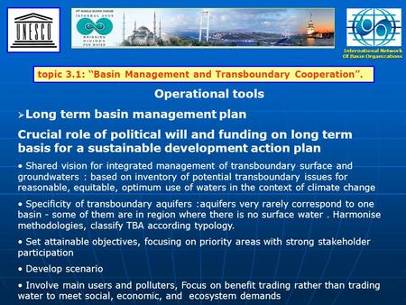 "International Network Of Basin Organizations topic 3.1: ""Basin Management and Transboundary Cooperation"". Operational tools  Long term basin management."