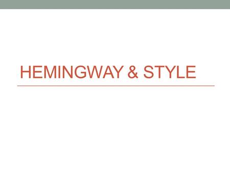 "HEMINGWAY & STYLE. Critically read the short Hemingway story ""Three Shots"" With a partner at your new table group, answer the questions As partners, try."
