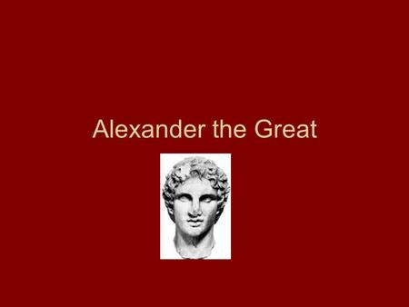 Alexander the Great. Alexander's Conquests Alexander the Great conquers Persia and Egypt and extends his empire to the Indus River in northwest India.