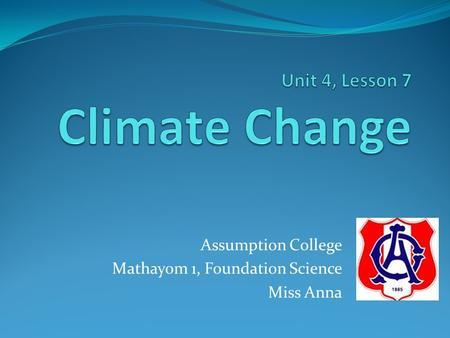 Assumption College Mathayom 1, Foundation Science Miss Anna.