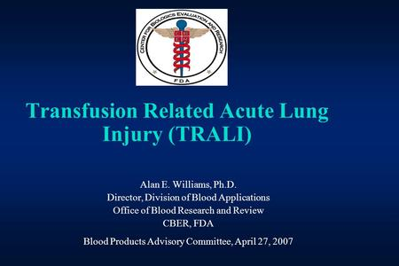 Transfusion Related Acute Lung Injury (TRALI)