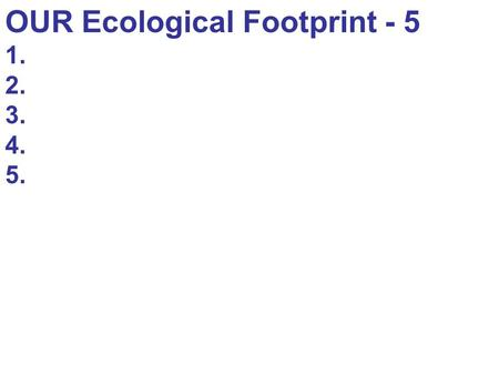 OUR Ecological Footprint - 5 1. 2. 3. 4. 5.. Chapter 20: Coevolution and Mutualism Yucca and yucca moth.