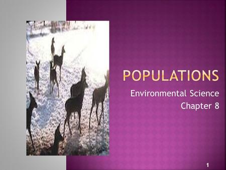 Environmental Science Chapter 8 1.  Section 8.1 2.