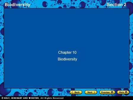 BiodiversitySection 2 Chapter 10 Biodiversity. Section 2 What is biodiversity? The number of different species in a given area. We need to study and preserve.