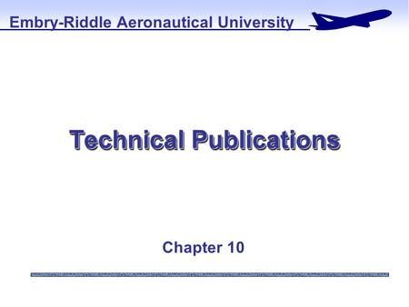 Technical Publications Embry-Riddle Aeronautical University Chapter 10.