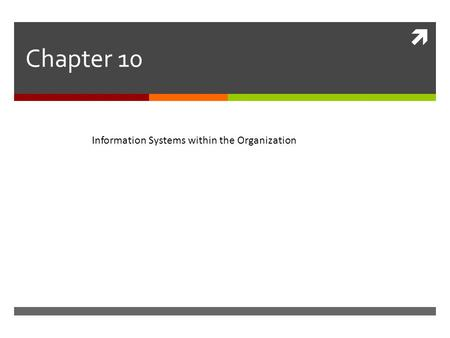  Chapter 10 Information Systems within the Organization.