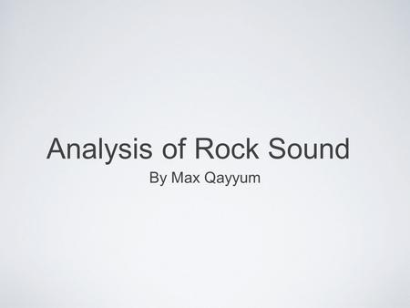 Analysis of Rock Sound By Max Qayyum. Front Cover Header The header is related to the main image and also tells audiences about other articles in the.