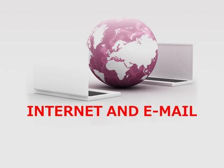 INTERNET AND E-MAIL. WHAT IS INTERNET The Internet can be defined as the wired or wireless mode of communication through which one can receive, transmit.