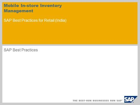 Mobile In-store Inventory Management SAP Best Practices for Retail (India) SAP Best Practices.