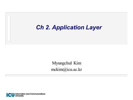 Ch 2. Application Layer Myungchul Kim