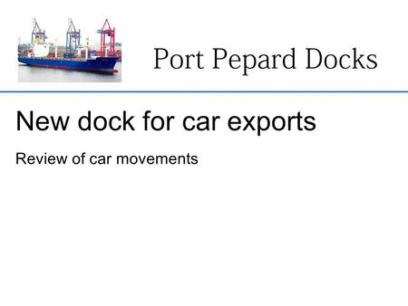 New dock for car exports Review of car movements.