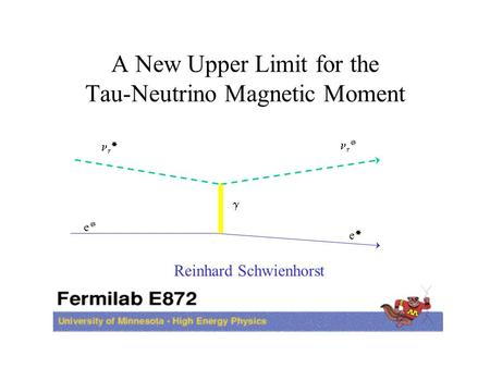 A New Upper Limit for the Tau-Neutrino Magnetic Moment Reinhard Schwienhorst      ee ee