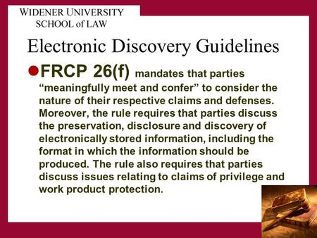 "Electronic Discovery Guidelines FRCP 26(f) mandates that parties ""meaningfully meet and confer"" to consider the nature of their respective claims and defenses."