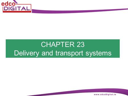 CHAPTER 23 Delivery and transport systems. 2 R. Delaney Transport / Delivery Systems A good transport and delivery system is essential to ensure: 1.Safe.