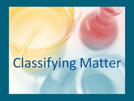 Classifying Matter. Pure Substances What is a Pure Substance? In a pure substance, all of the particles or molecules are the same. – Example: Water –