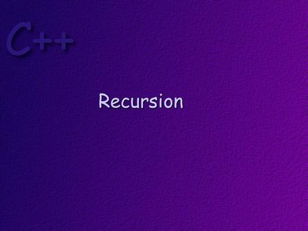 Recursion. Objectives At the conclusion of this lesson, students should be able to Explain what recursion is Design and write functions that use recursion.