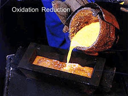 Oxidation Reduction. Definitions ► Oxidation- an element has lost electrons to another element. ► Reduction- an element gains electrons from another element.