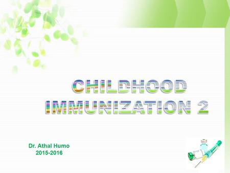 Dr. Athal Humo 2015-2016. transient Passive immunity is achieved by administration of preformed antibodies to induce transient protection against an infectious.