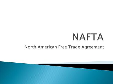 North American Free Trade Agreement.  NAFTA was established on December 17,1992  It was signed by Brian Mulroney (Canada), Carlos Salinas de Gortari.