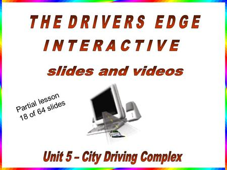 Partial lesson 18 of 64 slides Other City/Suburban Strategies and Rules of the Road.