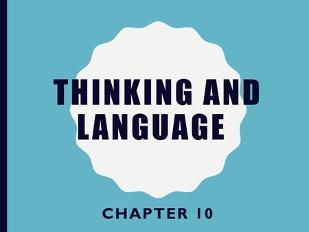 Thinking and Language Chapter 10.