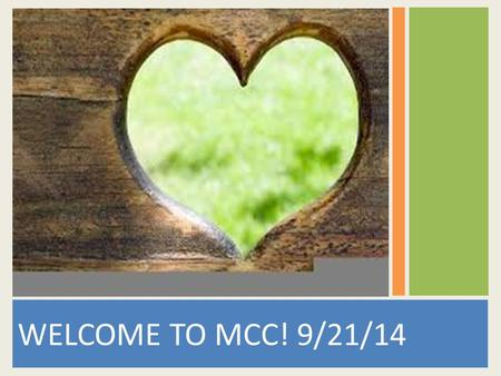 WELCOME TO MCC! 9/21/14. You're Worthy of My Praise I will worship (I will worship); With all of my heart (With all of my heart). I will praise You (I.
