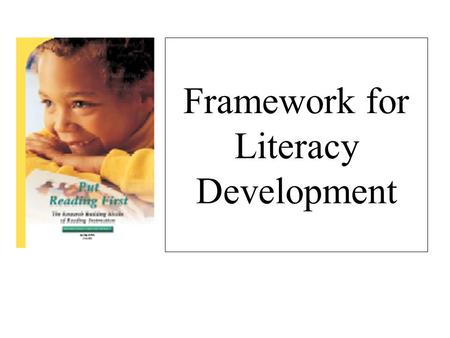 Framework for Literacy Development. 3 Stages of Literacy Development Emergent Beginning Instructional.