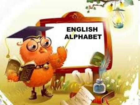 ENGLISH ALPHABET. A is for Apples A a B b B is for Balls.