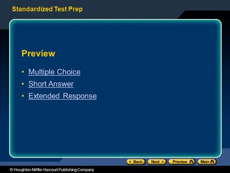 Standardized Test Prep © Houghton Mifflin Harcourt Publishing Company Preview Multiple Choice Short Answer Extended Response.