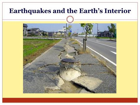Earthquakes and the Earth's Interior. Ag Earth Science – Chapter 8.1.