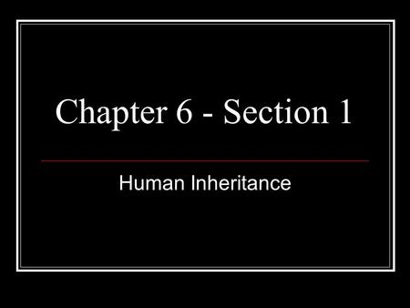 Chapter 6 - Section 1 Human Inheritance. Vocabulary Multiple Alleles – three or more forms of a gene that code for a single trait Sex Chromosomes – a.