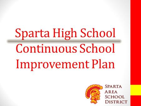 Sparta High School Continuous School Improvement Plan.