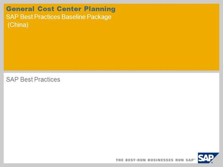 General Cost Center Planning SAP Best Practices Baseline Package (China) SAP Best Practices.