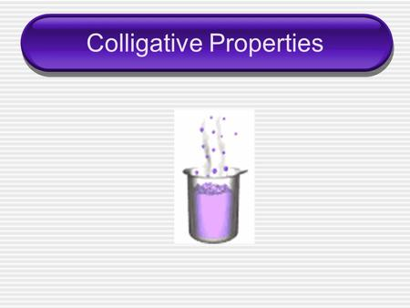 Colligative Properties. ____________ – physical properties of solutions that are affected only by the number of particles NOT the identity of the solute.